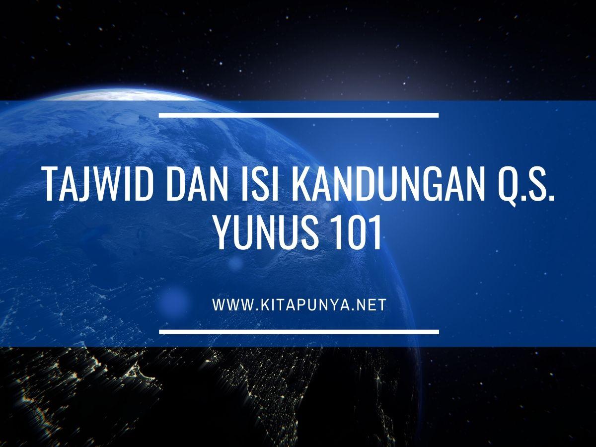 tajwid dan isi kandungan qs yunus 101