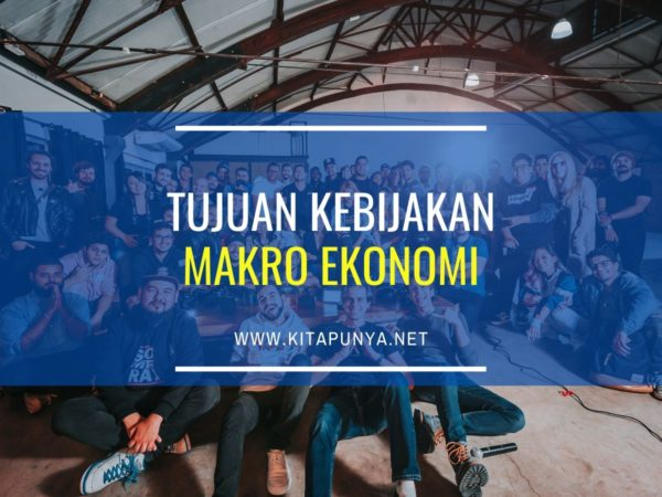 tujuan kebijakan makro ekonomi