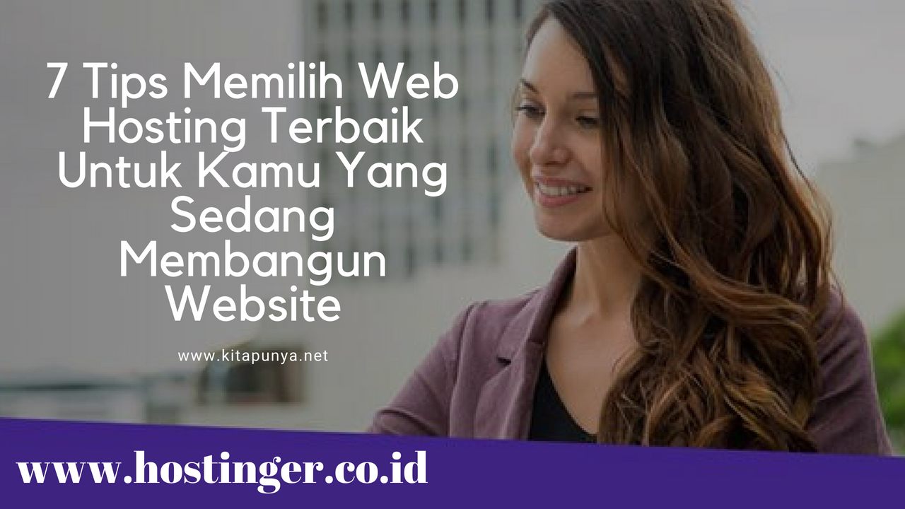 7 Tips Memilih Web Hosting