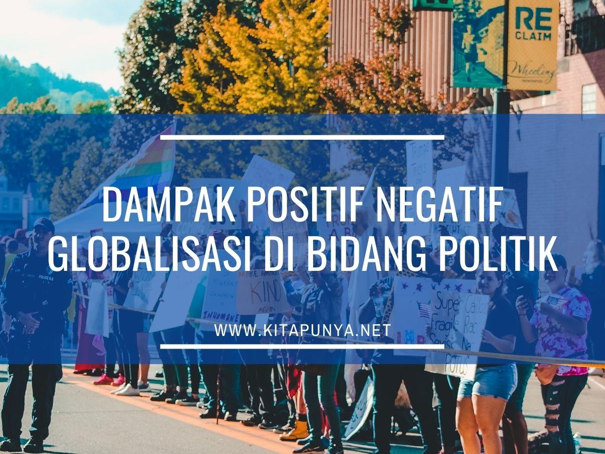 dampak positif negatif globalisasi di bidang politik