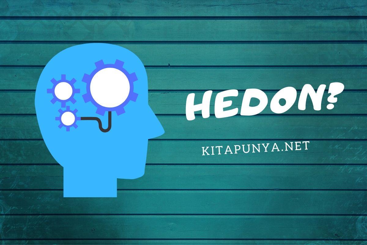 Arti Kata Hedon, Ciri-ciri dan Tips Menghindarinya - Kita ...