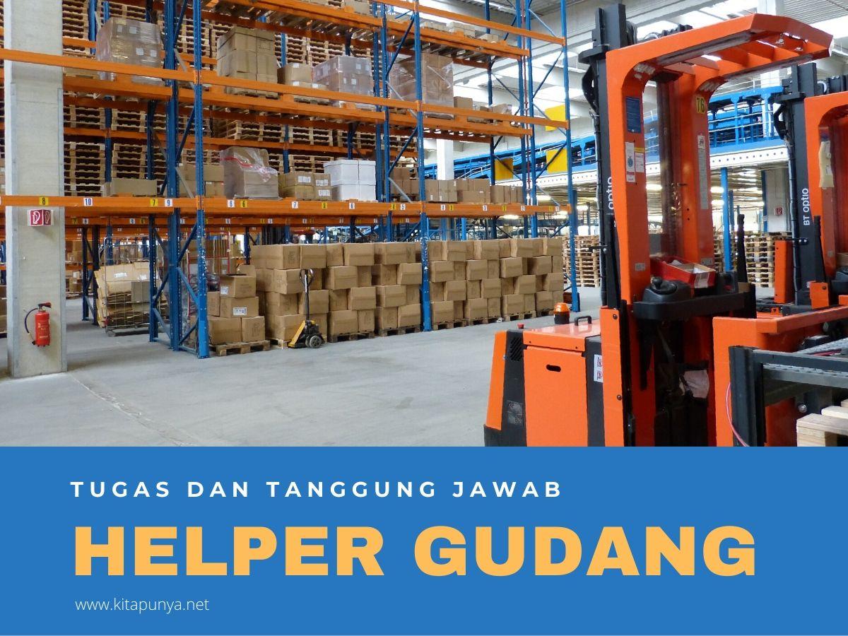 tugas dan tanggung jawab helper gudang