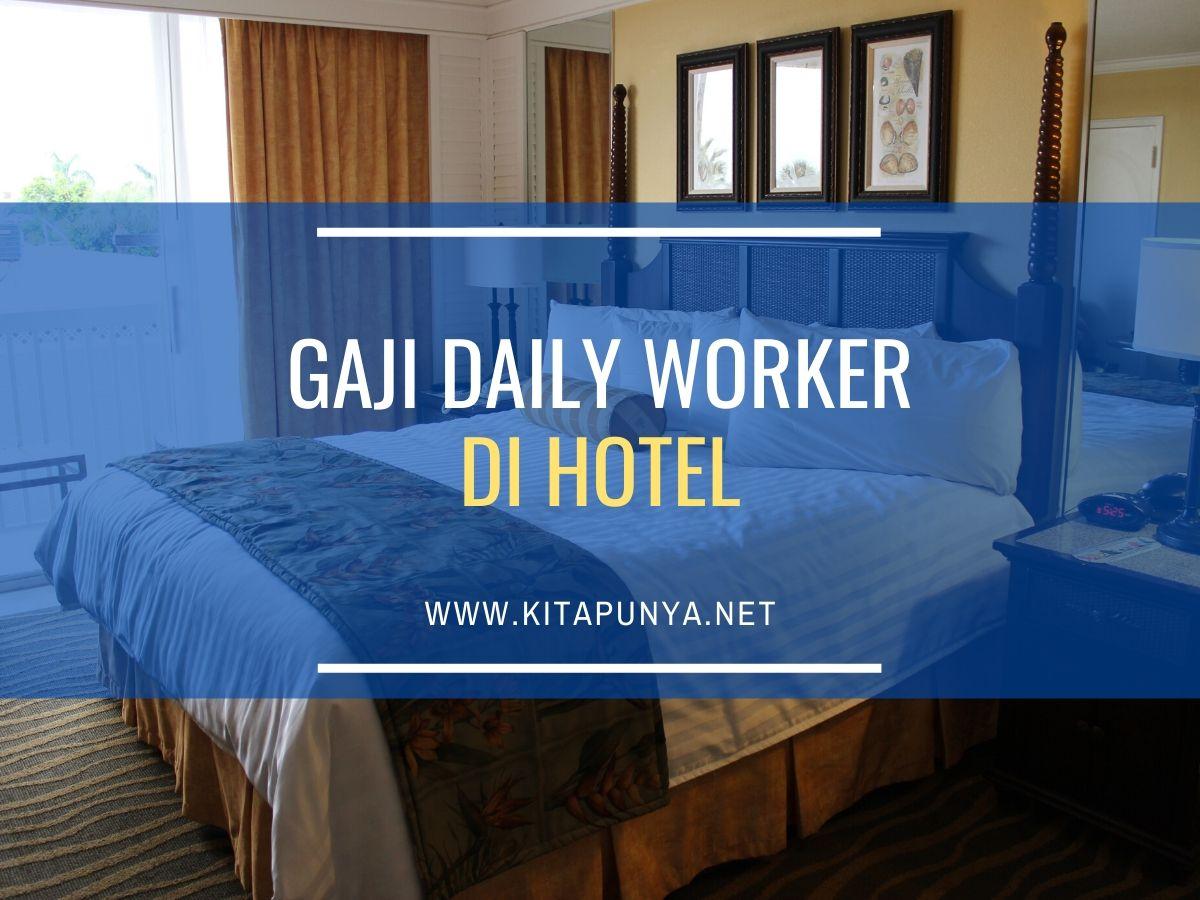 gaji daily worker di hotel