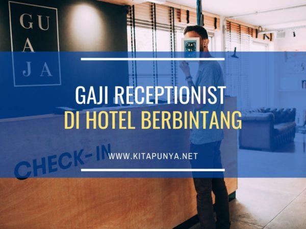 gaji resepsionis di hotel bintang 2, 3, 4, dan 5