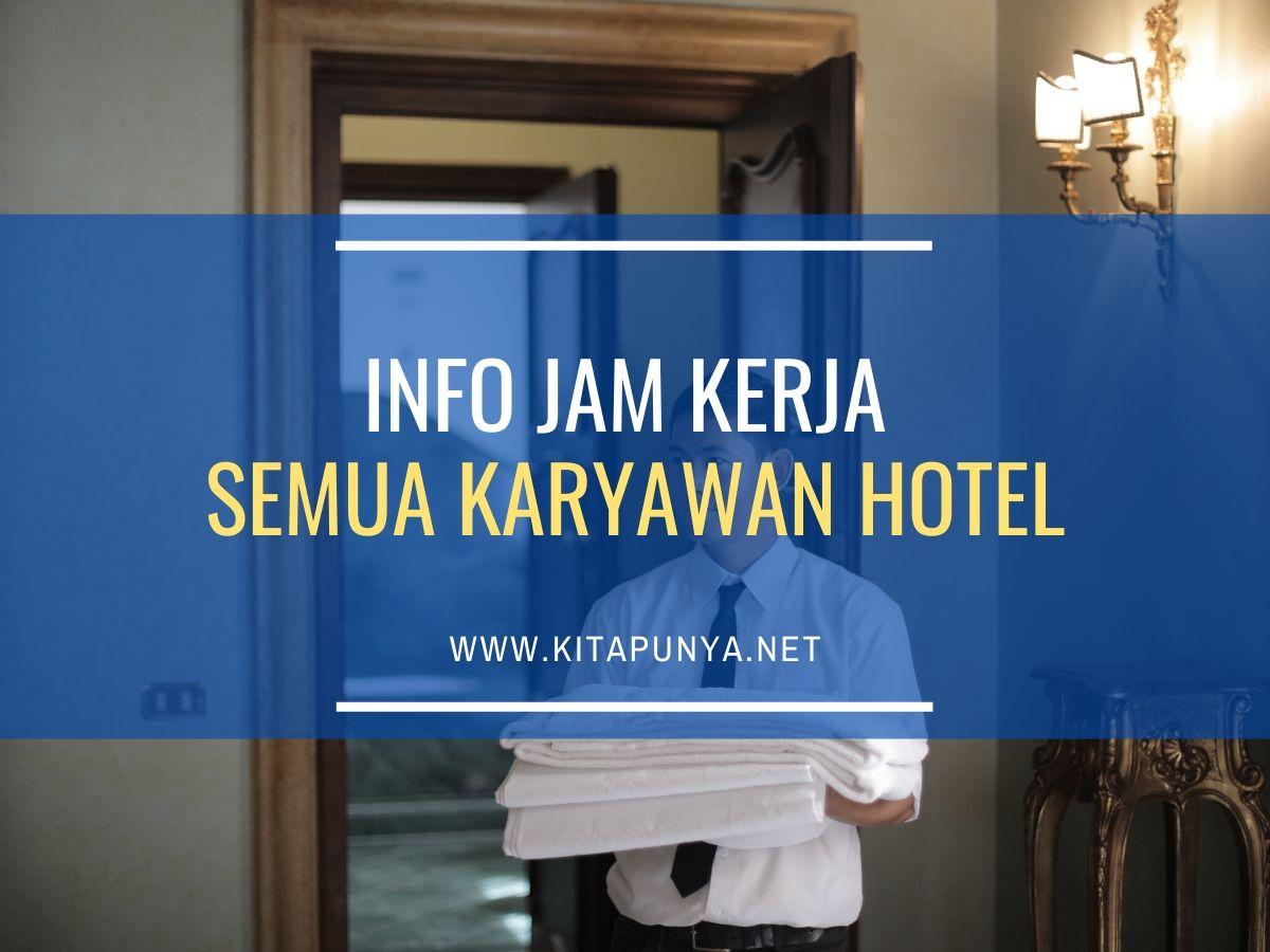jam kerja karyawan hotel