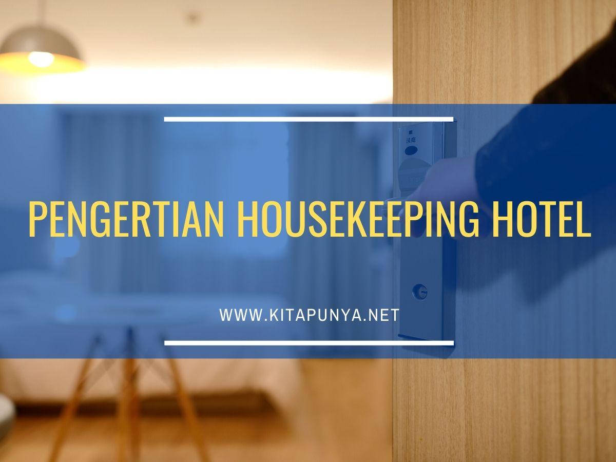 pengertian housekeeping hotel
