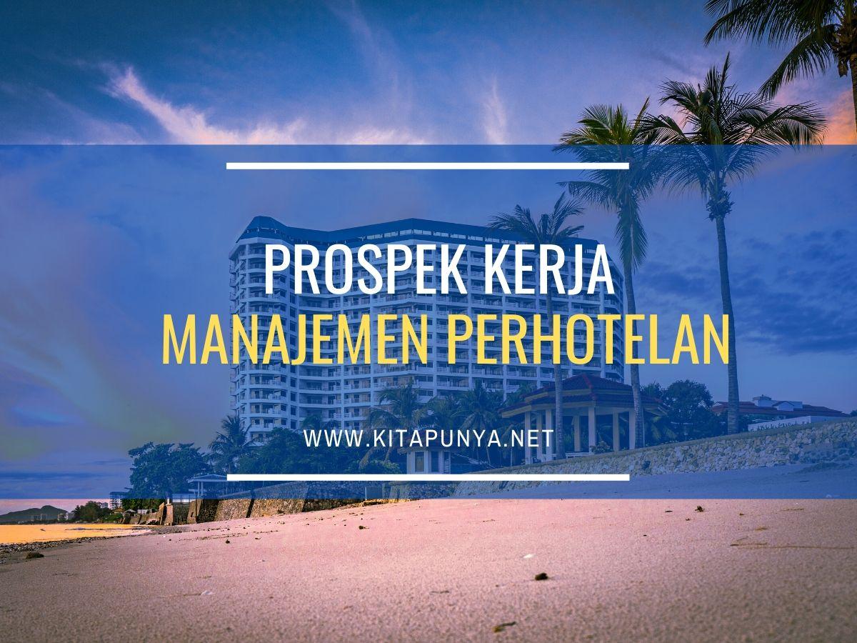 prospek kerja manajemen perhotelan