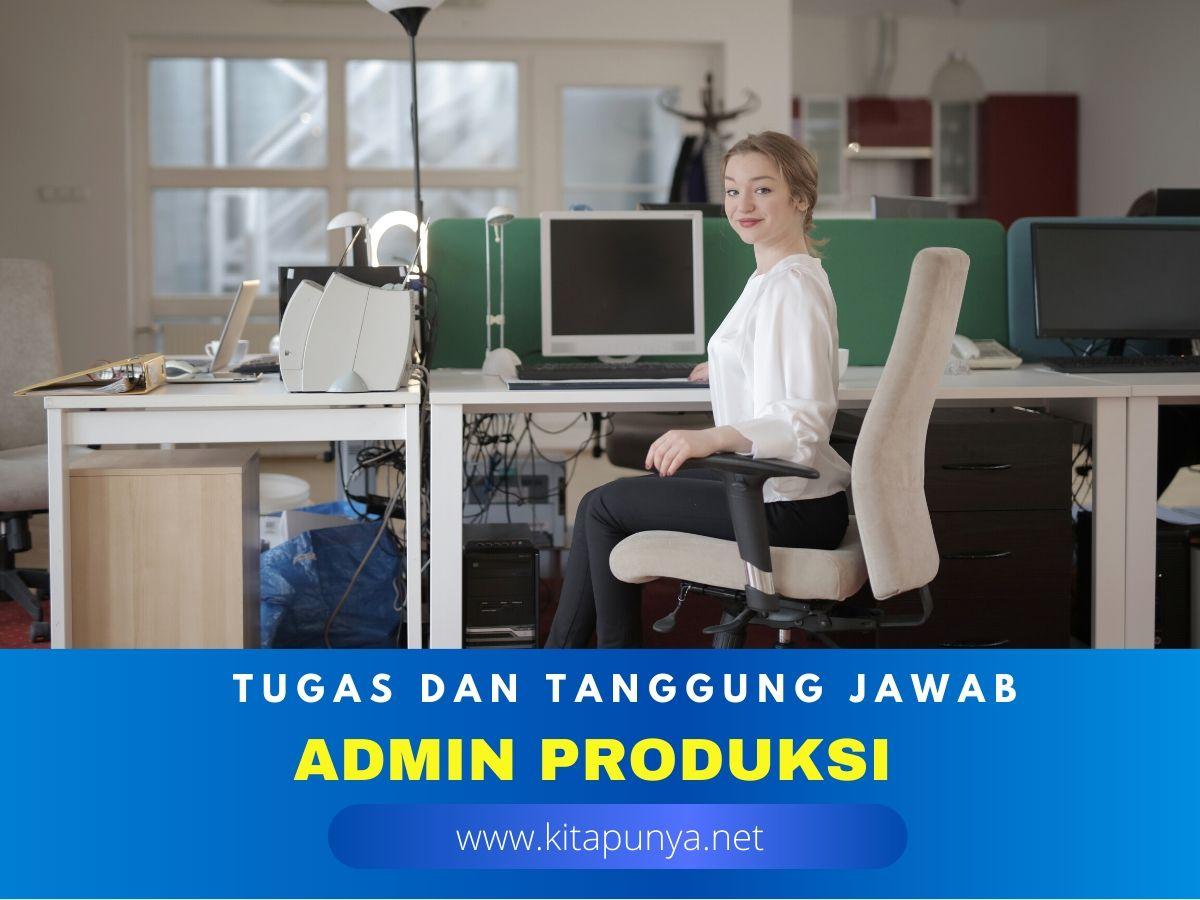 tugas admin produksi