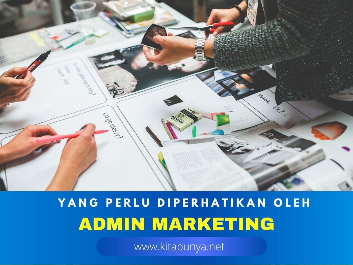 yang perlu diperhatikan saat menjadi admin marketing