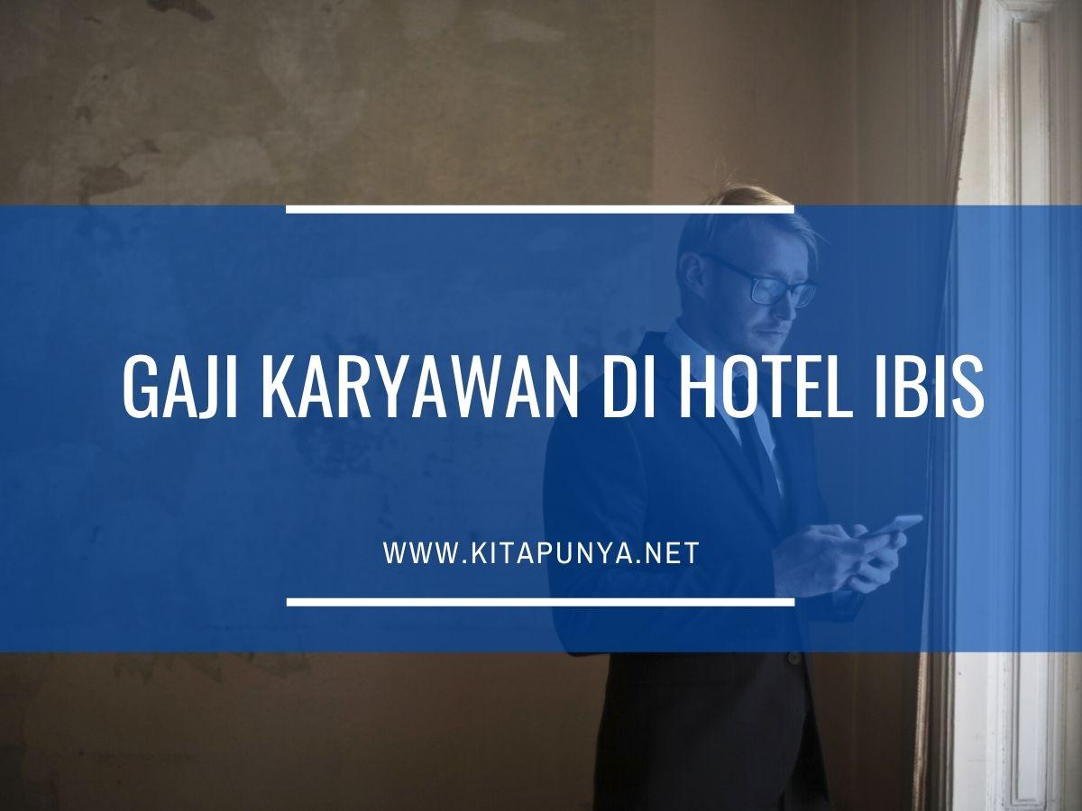 gaji karyawan di hotel ibis