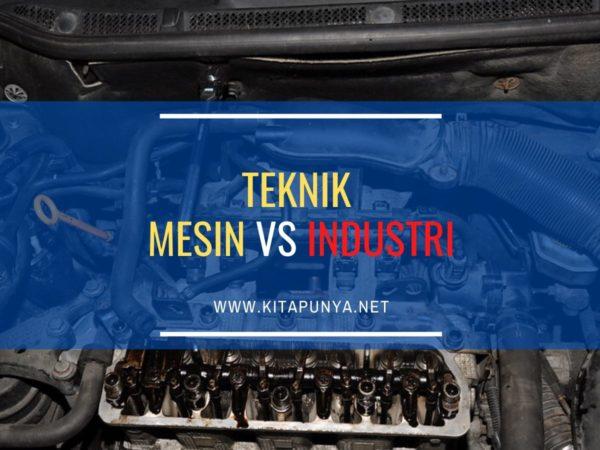 perbedaan teknik mesin dan teknik industri