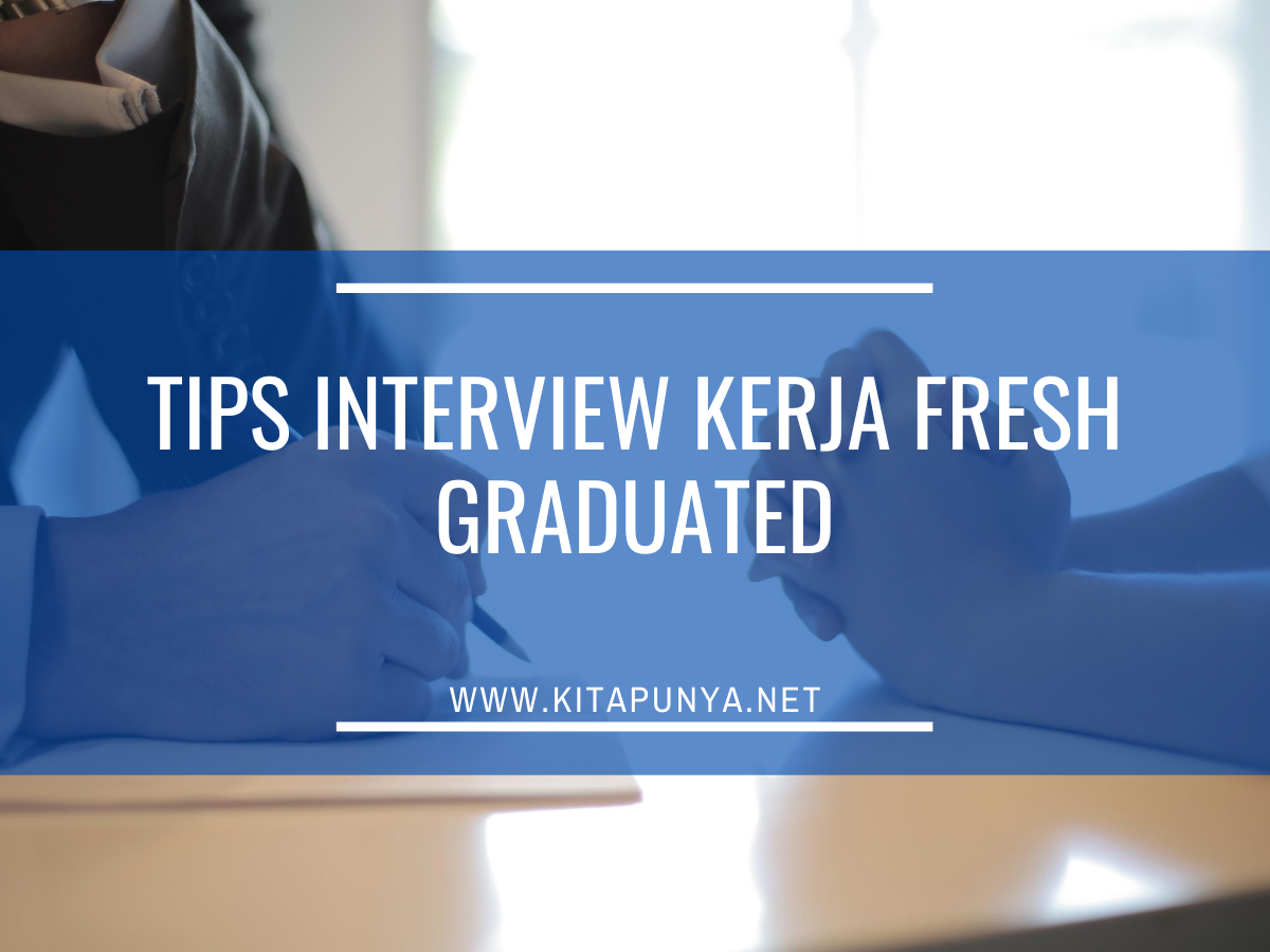 tips interview fresh graduated