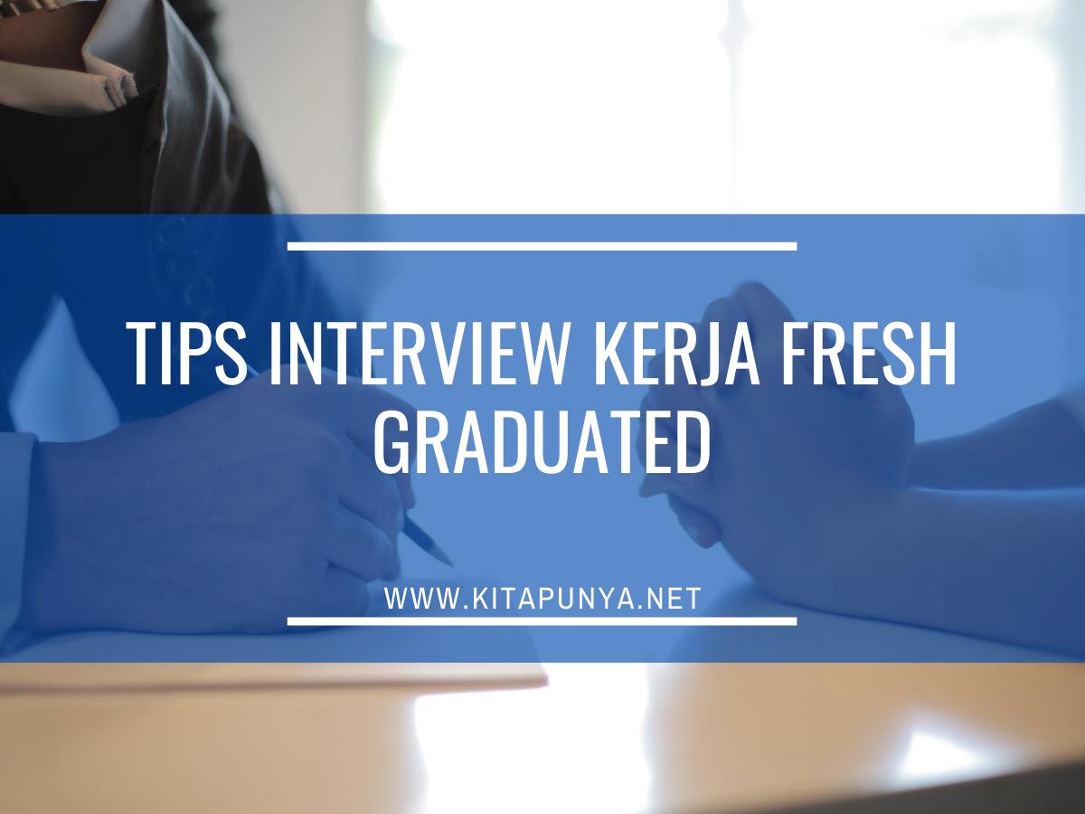 10 Tips Interview Kerja Fresh Graduated Yang Wajib Diperhatikan