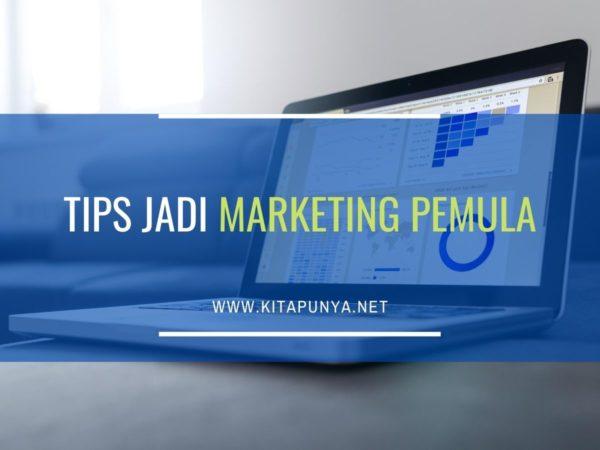 tips jadi marketing pemula