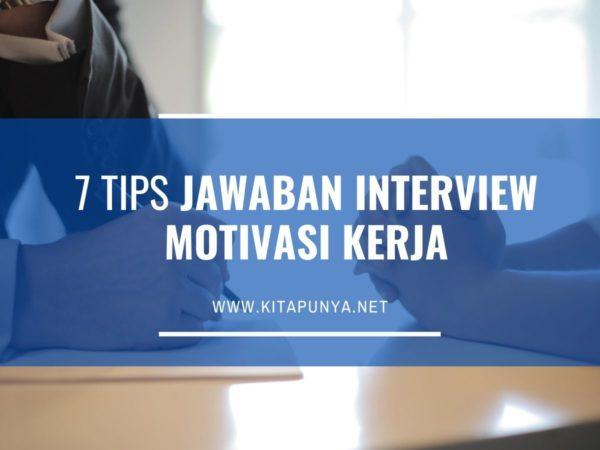 tips jawaban motivasi kerja