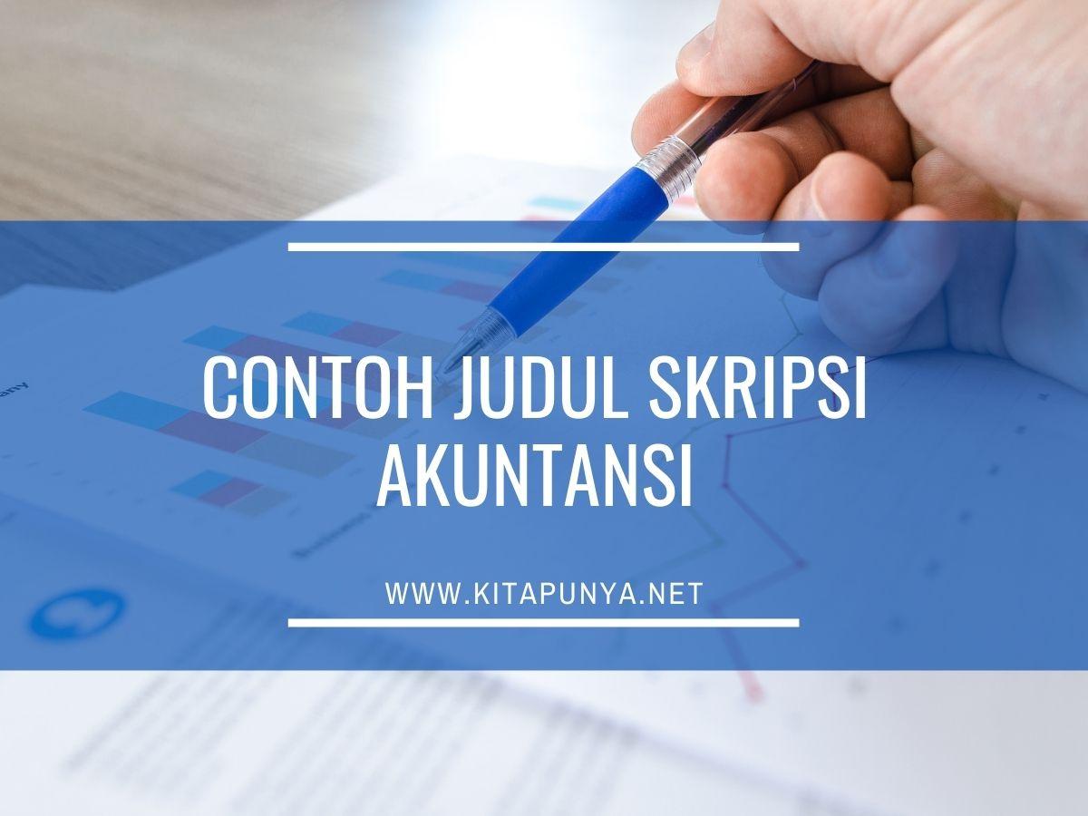 170 Contoh Judul Skripsi Akuntansi Keuangan Pajak Manajemen 2021